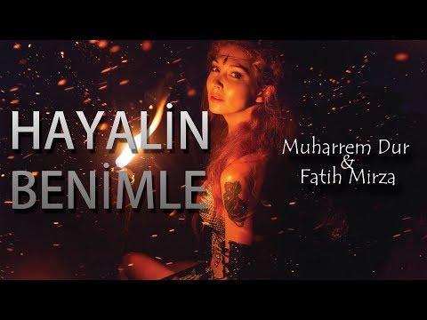 Muharrem Dur & Fatih Mirza & Yasir Miy  - Hayalin Benimle (Lyric Video)