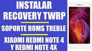 INSTALAR RECOVERY TWRP TREBLE XIAOMI REDMI NOTE 4