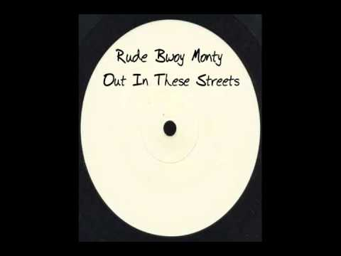 Rude Bwoy Monty - Out In These Streets