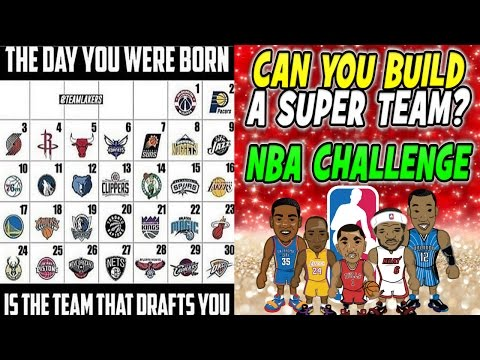 THE DAY YOU WERE BORN IS THE NBA TEAM THAT DRAFTS YOU! NBA SUPER TEAM CHALLENGE! NBA 2K17 MY LEAGUE!
