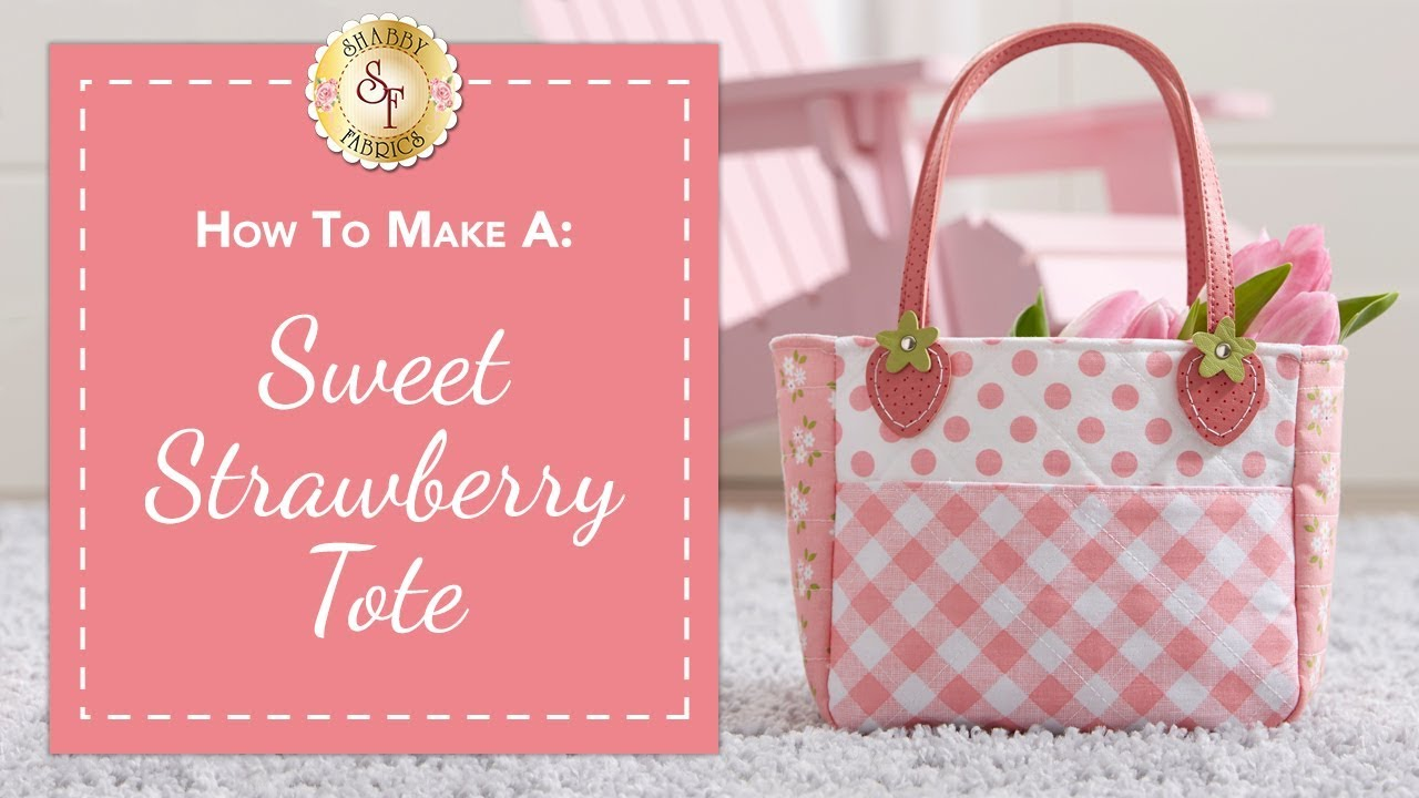 How To Make a Sweet Strawberry Tote | a Shabby Fabrics Sewing Tutorial
