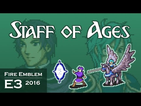 Fire Emblem E3 2016: Staff of Ages