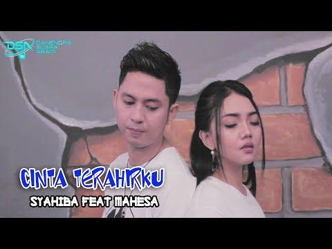 Download Syahiba feat Mahesa - Cinta Terahirku  Mp4 baru