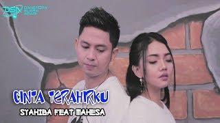 Download lagu Syahiba feat Mahesa Cinta Terahirku