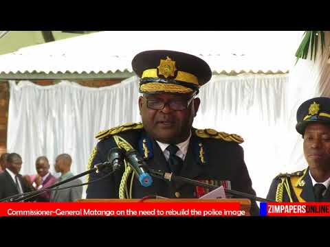 Commissioner General Matanga stresses the need to rebuild the police image