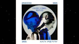Zedd, Katy Perry - 365 ( SYLV3R X DMAS BOOTLEG)