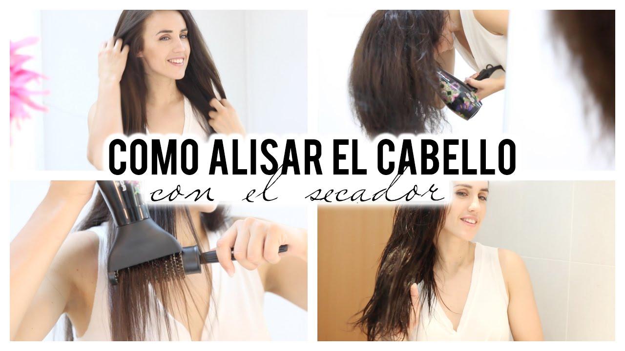 COMO ALISAR EL CABELLO CON SECADOR - YouTube 4d90caf68b2e
