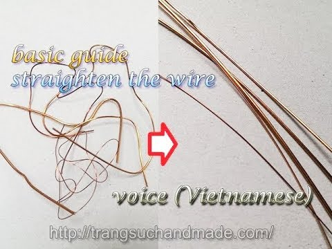 Basic guide - straighten the wire copper - have voice (Vietnamese ) 308