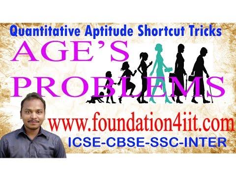 Age's Problems    Shortcut Tricks    Quantitative Aptitude