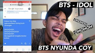 Google Translate Nyanyi BTS IDOL 2018 | NGAKAK EDANN
