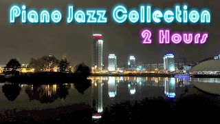 Piano Jazz and Jazz Piano: 2 Hours of Best Smooth Jazz Piano Music Video