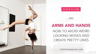 Arms and hands in pole dance: How to avoid weird looking moves & create beautiful lines on the pole
