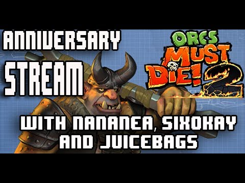 Orcs Must Die!2 Anniversary Livestream with @sixokay @nananeawow and Fryedegg 615est  tonight!