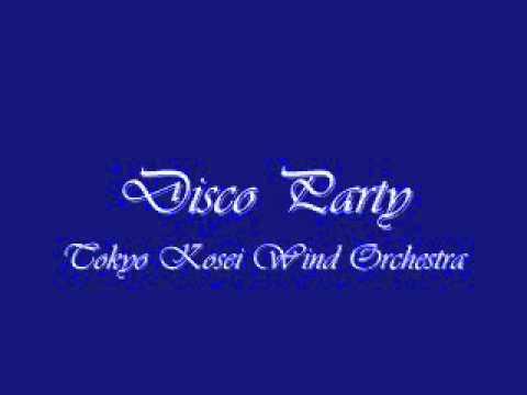 Disco Party.Tokyo Kosei Wind Orchestra.