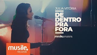 Julia Vitoria - De Dentro Pra Fora (Live Session)