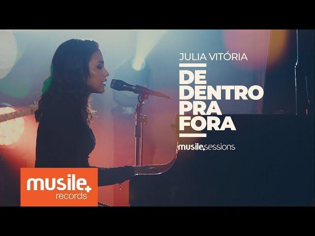 Julia Vitoria - De Dentro Pra Fora (Live Session)