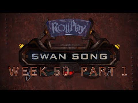 RollPlay Swan Song - Week 50, Part 1
