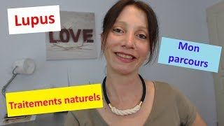 Lupus mon expérience et mes traitements naturels !!