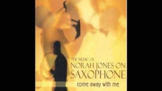 the music of Norah Jones _Don't Miss You At All (saxophone)