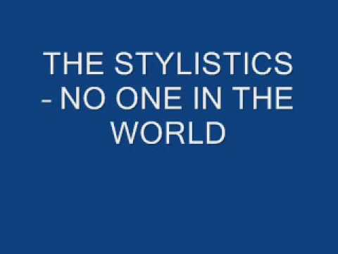 THE STYLISTICS - NO ONE IN THE WORLD