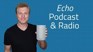 Amazon Echo Podcast & Live Radio stations