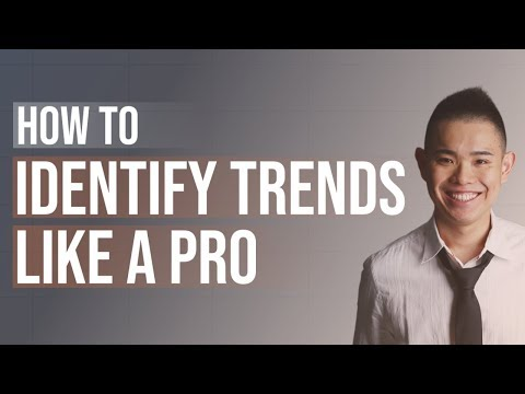 How to Identify Trends Like a Pro (Never be Guessing Again)