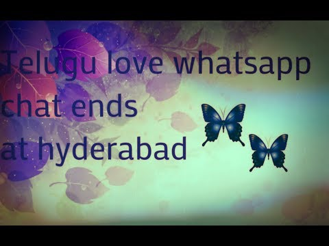Telugu heart touch love chat ends  at -hyderabad...