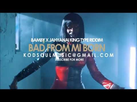 BAMBY X JAHYANAI KING TYPE RIDDIM 2018