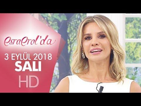 Esra Erol'da 3 Eylül 2018 | Pazartesi