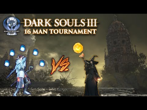 The Ringed Knight Cup   Dark Souls 3 PVP 16 man Tournament PS4 w  BetterTV