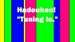 Watch Hadouken Tuning In video