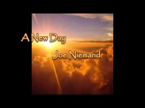 A New Day  Joe Niemand