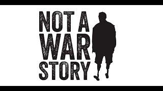 Not a War Story Official Trailer