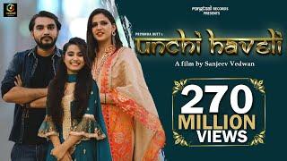 Download UNCHI HAVELI  ऊँची हवेली Full Song   Feat Pranjal Dahiya    Sung by Renuka Panwar Aditya Kalkal