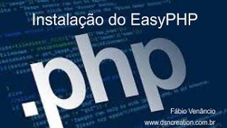 PHP -  EasyPHP, instalação e como ativar os serviços