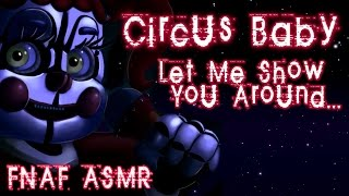 ► LET ME SHOW YOU AROUND「 CIRCUS BABY | FNAF: SL | ROLEPLAY | ASMR 」