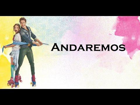 Soy Luna 2 - Letra Andaremos