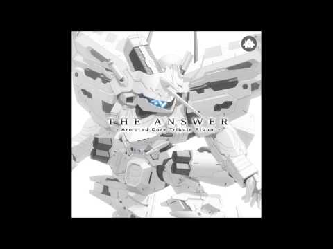 The Answer - Armored Core Tribute Album: 01 Morning, Thinker
