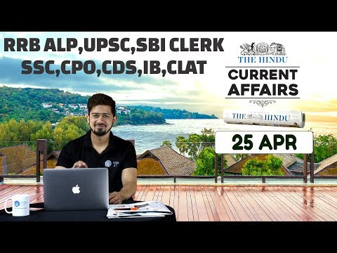CURRENT AFFAIRS | THE HINDU | 25th April | UPSC,RRB,SBI CLERK/IBPS,SSC,CLAT & OTHERS