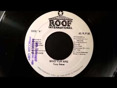 Tony Rebel - Who You Are - Roof 7