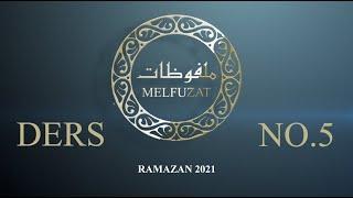 Melfuzat Dersi No.5 #Ramazan2021