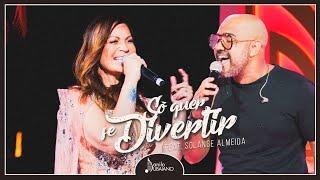 Danilo Dubaiano - Só Quer Se Divertir (Feat. Solange Almeida)