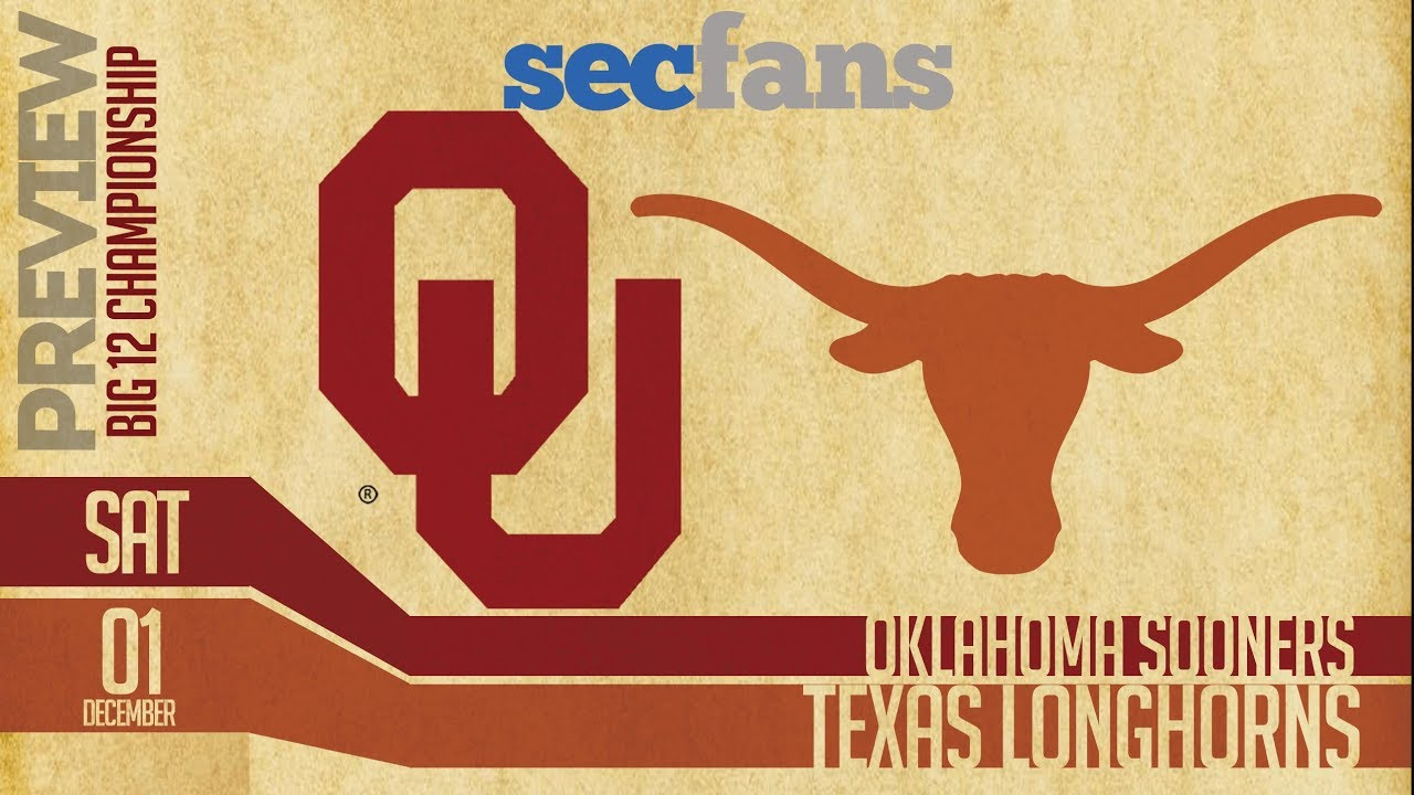 Oklahoma vs Texas - Big 12 Championship Game - Preview ...