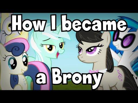 How I Became A Brony