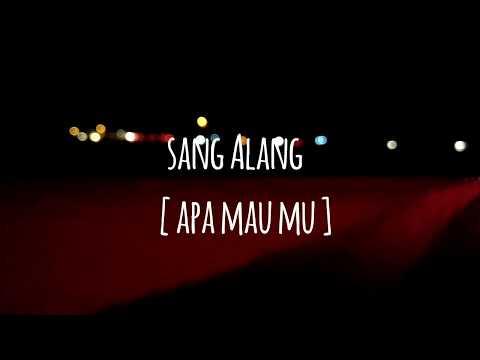 Sang Alang - Apa Mau mu [Lagu Syahdu Romantis Era 90an]
