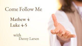 Matthew 4; Luke 4-5 - Come Follow Me