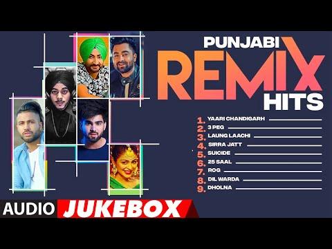 Punjabi Remix Hits   Audio Jukebox   Latest Punjabi Songs   Remix Punjabi Songs 2018