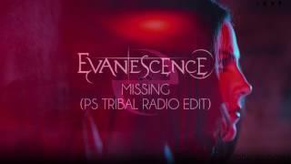Evanescence - Missing (PS Tribal Radio Edit)