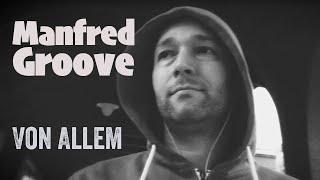 Manfred Groove - VON ALLEM (Minivideo 4)