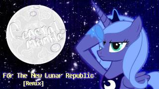 General Mumble befriends Not A Clever Pony - For The New Lunar Republic [Remix]